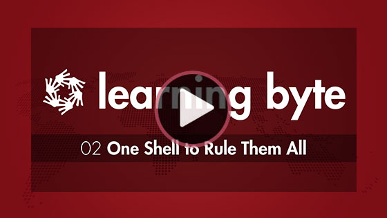 LearningByte 02 - One Shell to Rule Them All