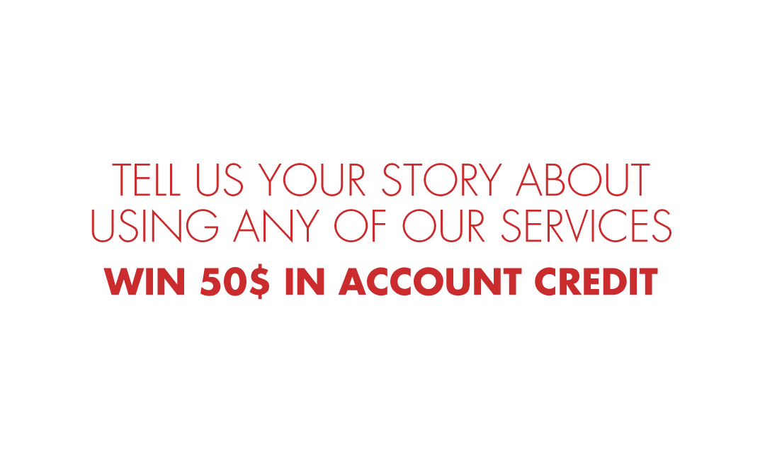 [ SHARE A STORY, WIN 50$ OF ACCOUNT CREDIT ]