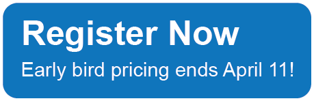 Register Now, early pricing ends April 11th!