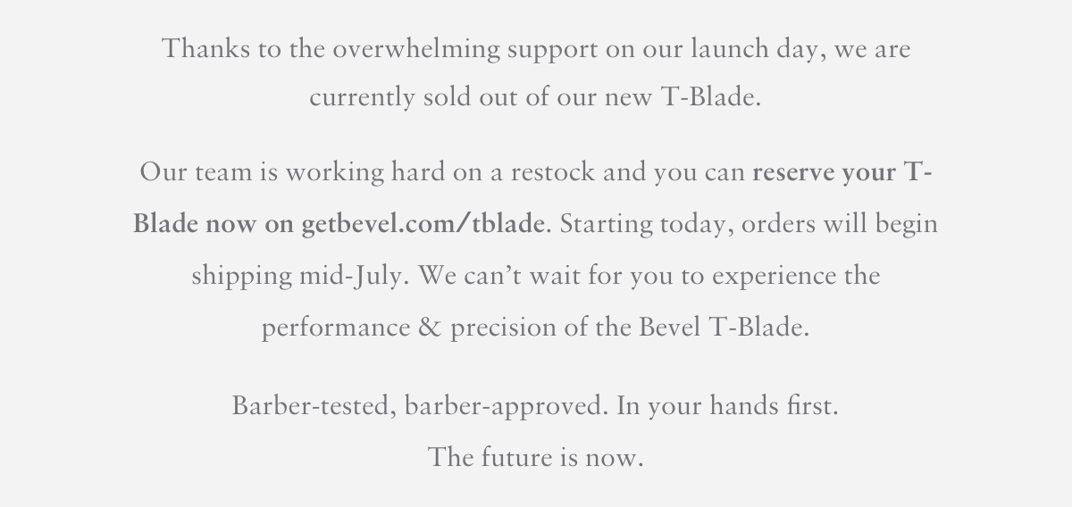 Reserve Your T-Blade Now