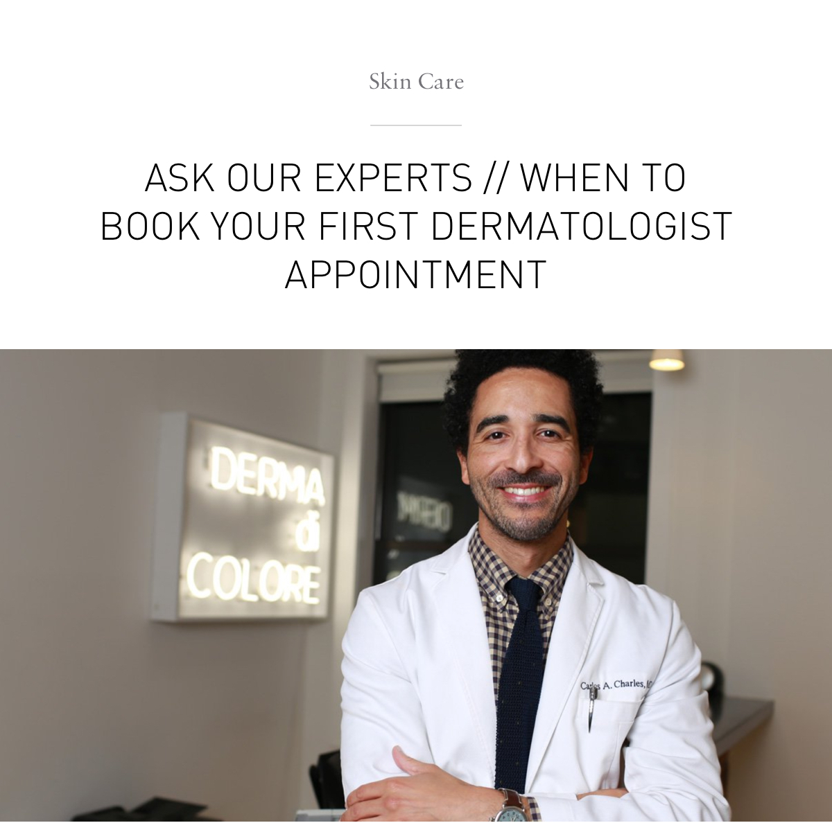 Ask Our Experts // When To Book Your First Dermatologist Appointment