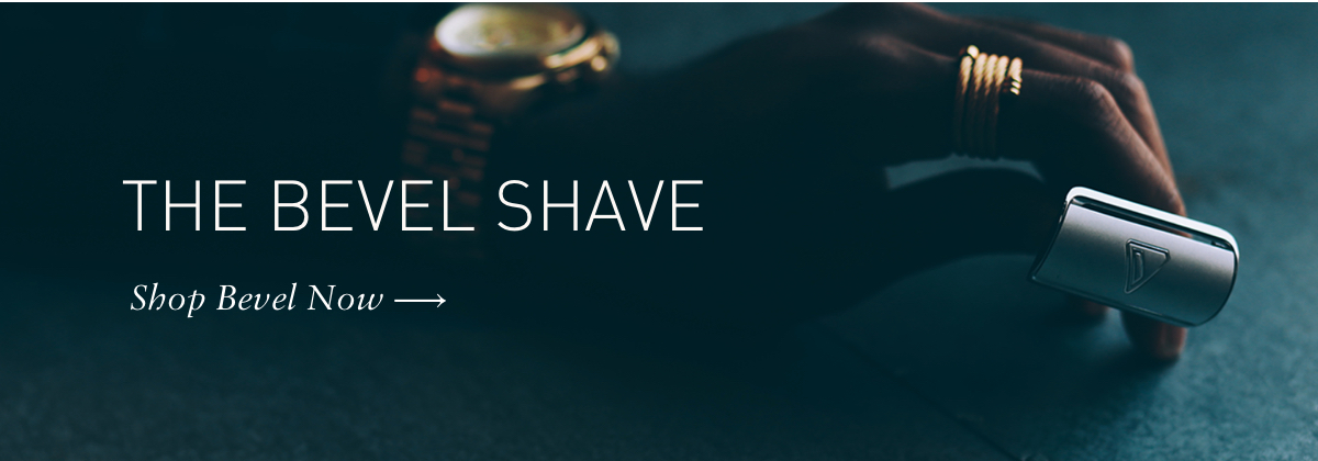 Shop Bevel Now