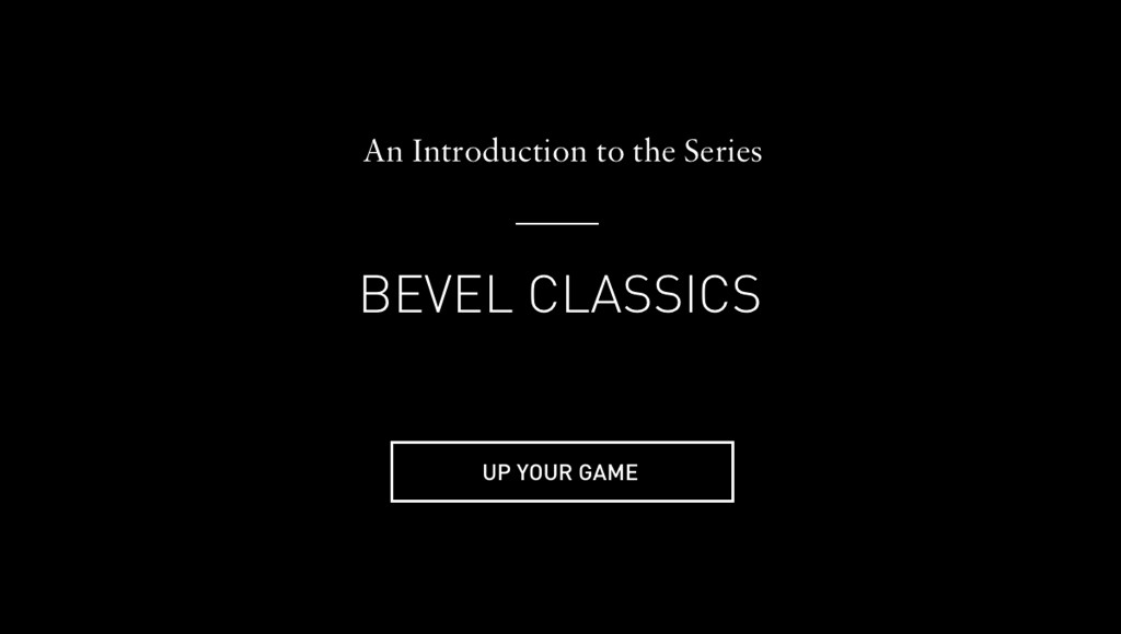 An Introduction to the series. BEVEL CLASSICS.
