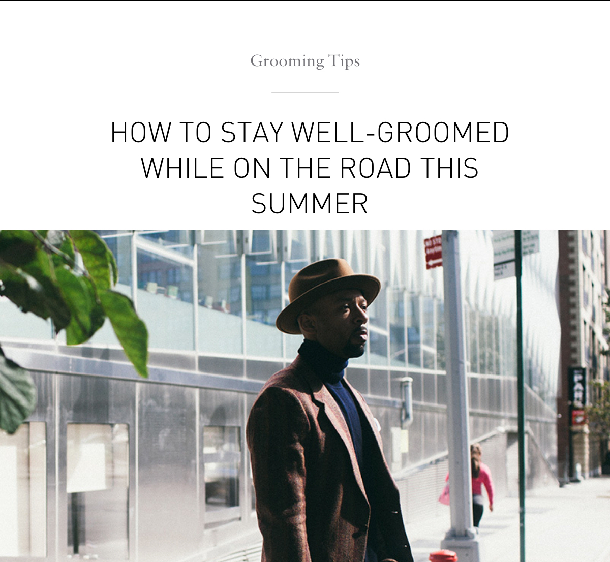 Grooming Tips: How To Stay Well-Groomed While On The Road This Summer