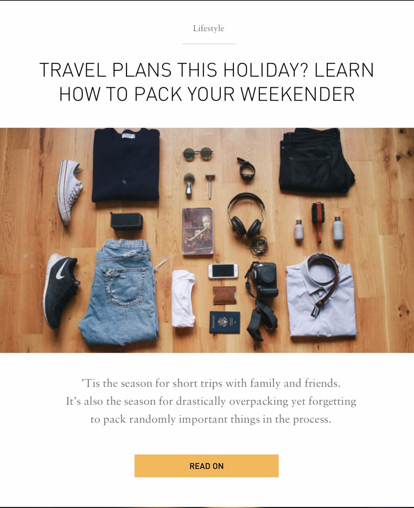 Lifestyle. Travel Plans this holiday? Learn how to pack your weekender.