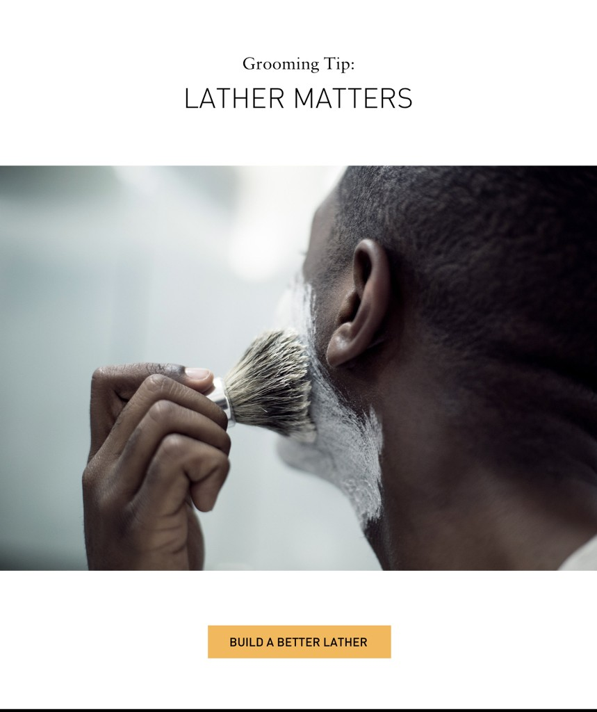 Grooming Tips. Lather Matters