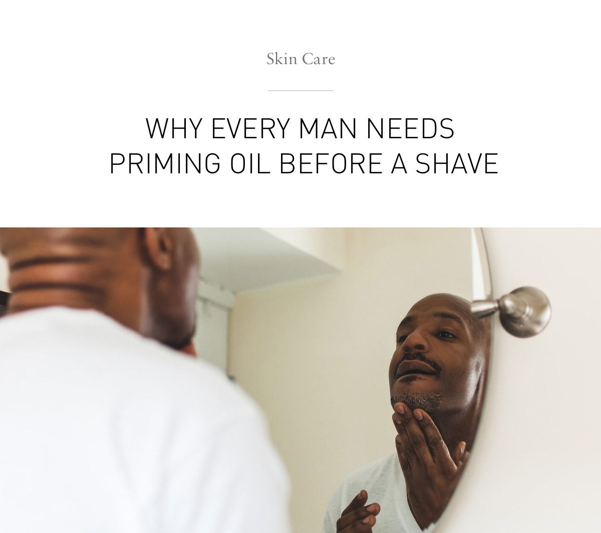 Why Every Man Needs Priming Oil Before A Shave