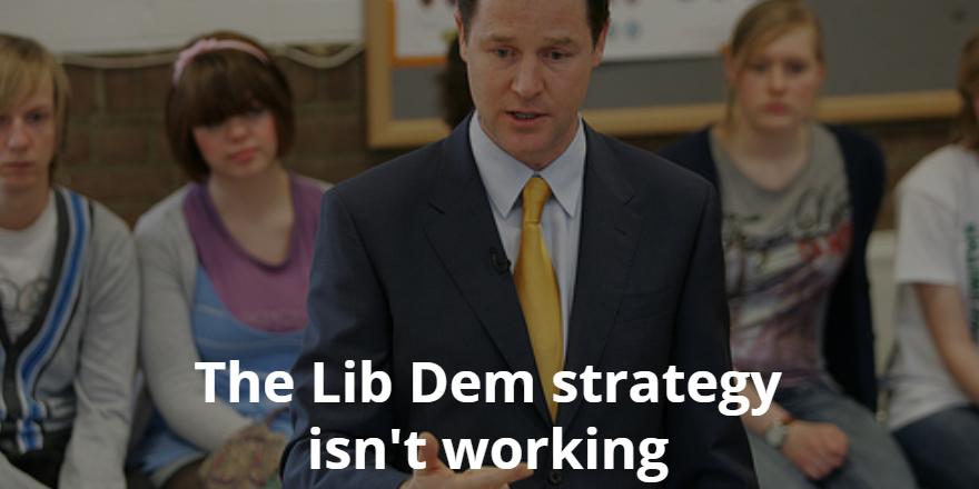 Lib Dem strategy isn't working