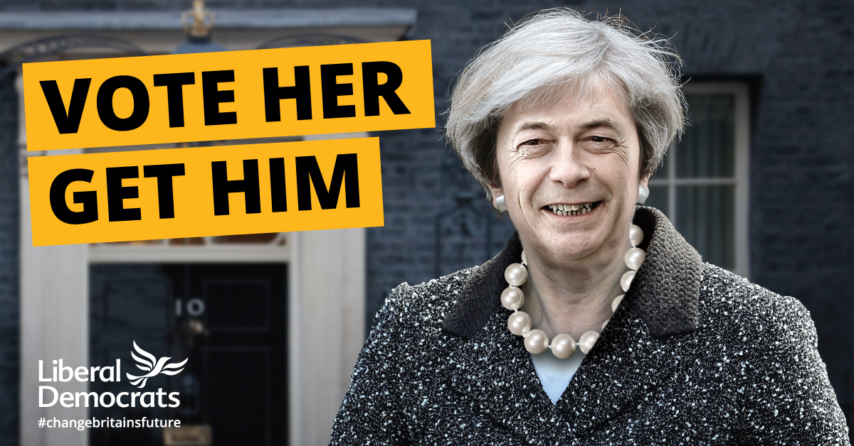Liberal Democrat election poster - vote for May and get Farage