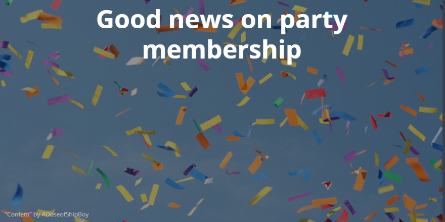 Good news on party membership