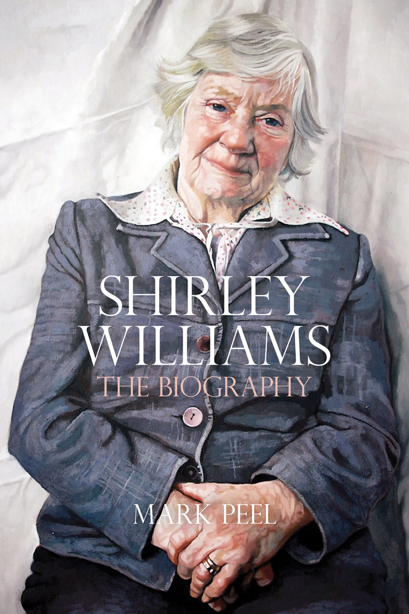 Shirley Williams: The Biography - by Mark Peel