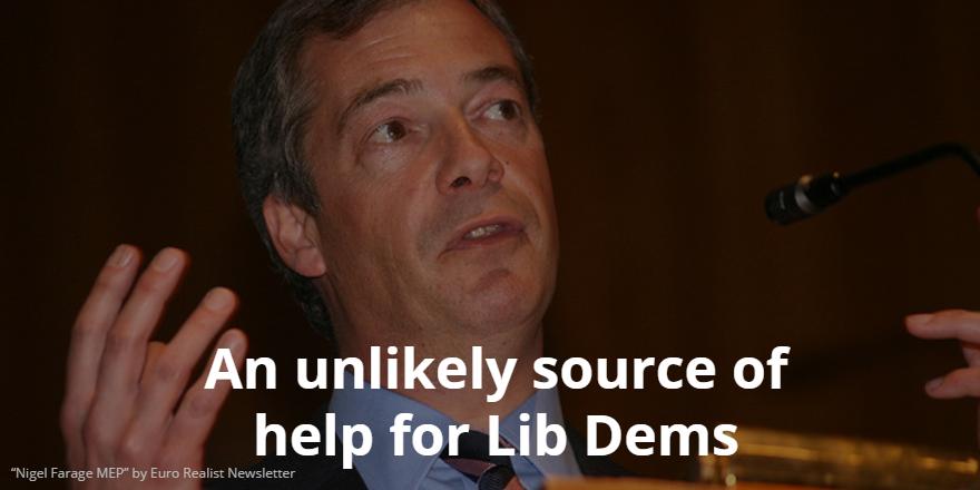 Nigel Farage may help Lib Dems