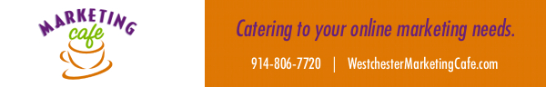 Marketing Cafe: Catering to your online marketing needs. 914-806-7720 or WestchesterMarketingCafe.com