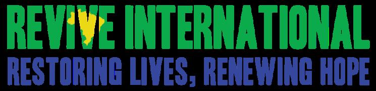 Revive International: Restoring Lives, Renewing Hope