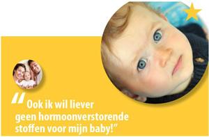 geen hormoonverstorende stoffen voor mijn baby!