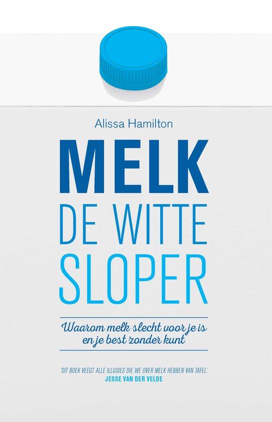 Melk - de witte sloper
