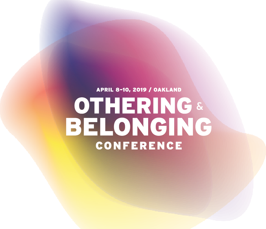 An image shows the date for the next othering and belonging conference in Oakland, on April 8-10, 2019
