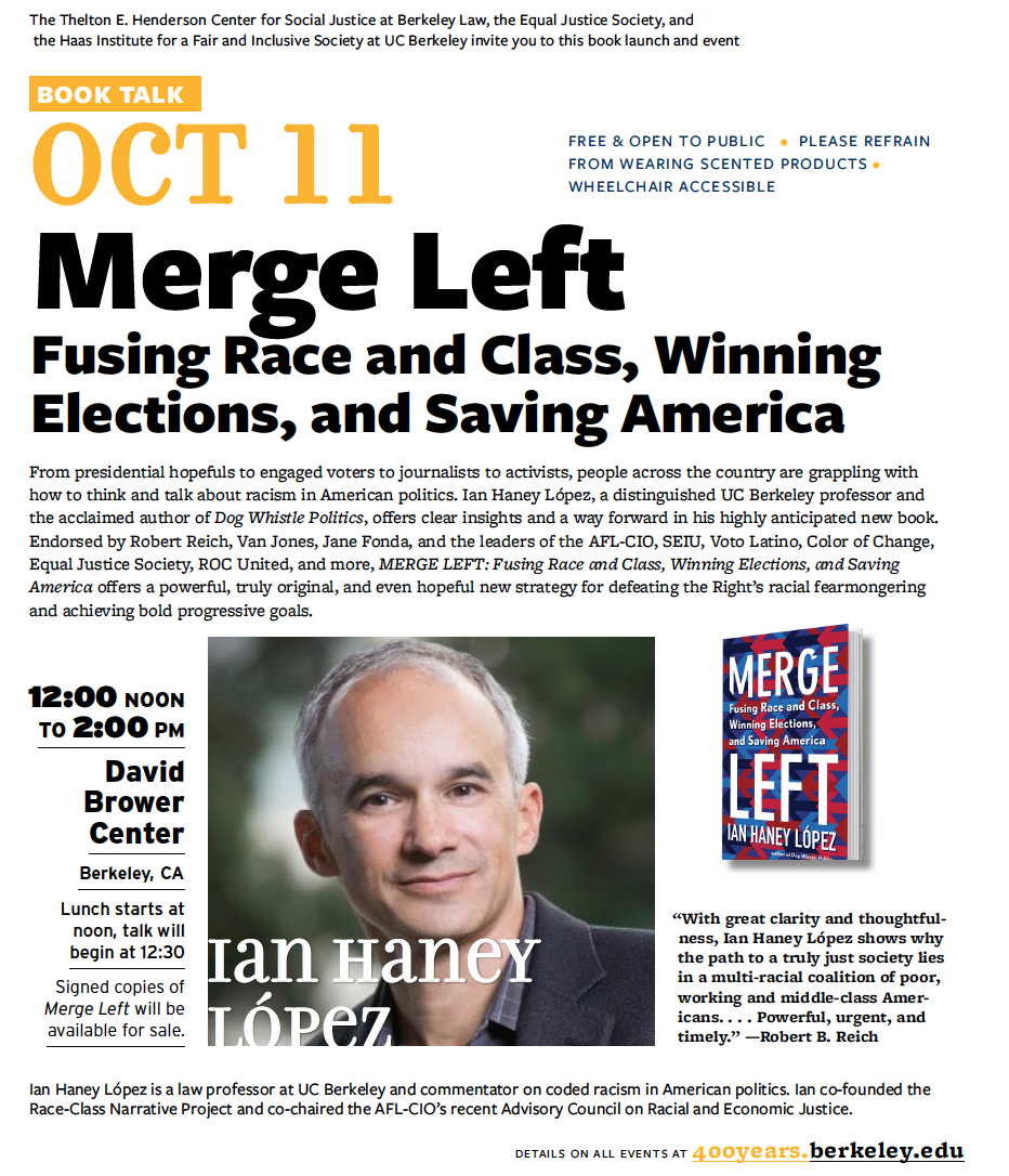 Poster for Oct 11 book event with scholar Ian Haney Lopez, 12:00-2:00PM at the David Brower Center