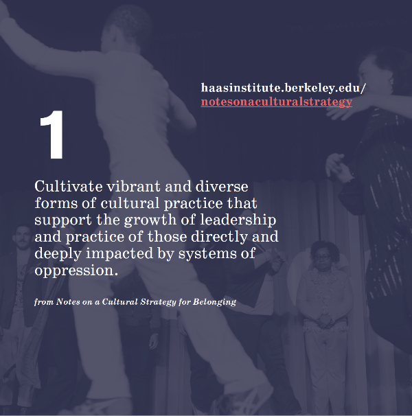 Graphic with purple background that reads: 1: Cultivate vibrant and diverse forms of cultural practice that support the growth of leadership and practice of those directly and deeply impacted by systems of oppression.
