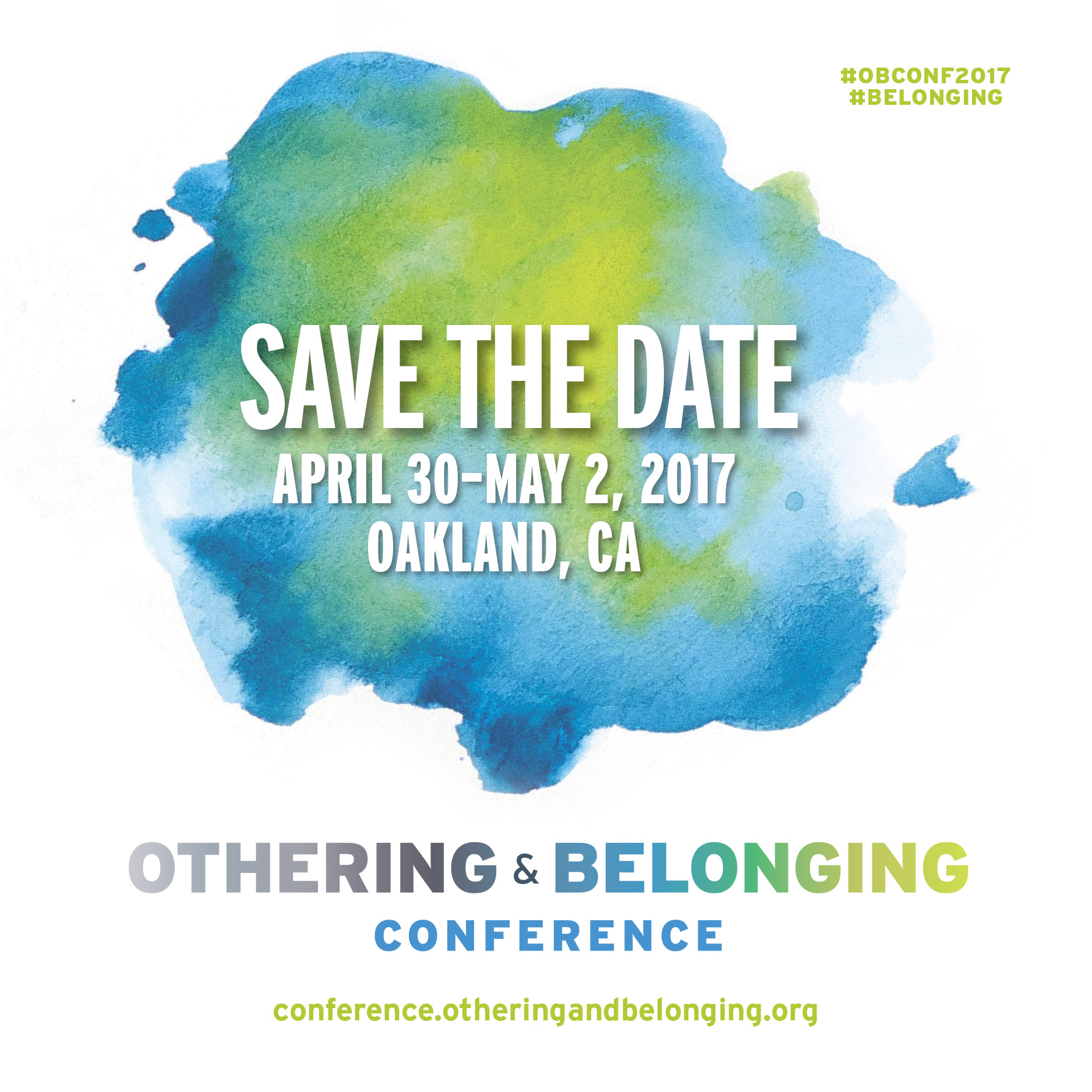 2017 Othering and Belonging Conference Save the Date Announcement set on an irregular round blue and green watercolor