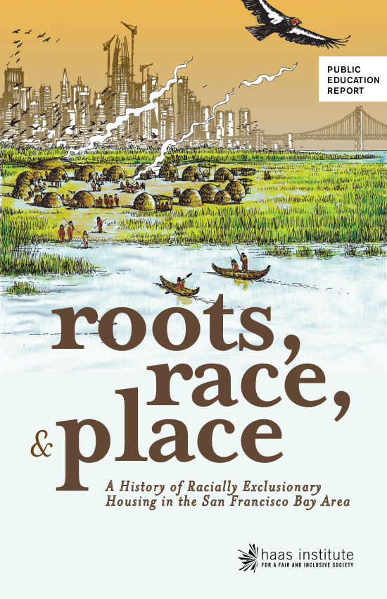 """Cover image of """"roots, race & place"""" report. Illustrated image of indigenous people living in traditional habitats in front of modern San Francisco skyline"""