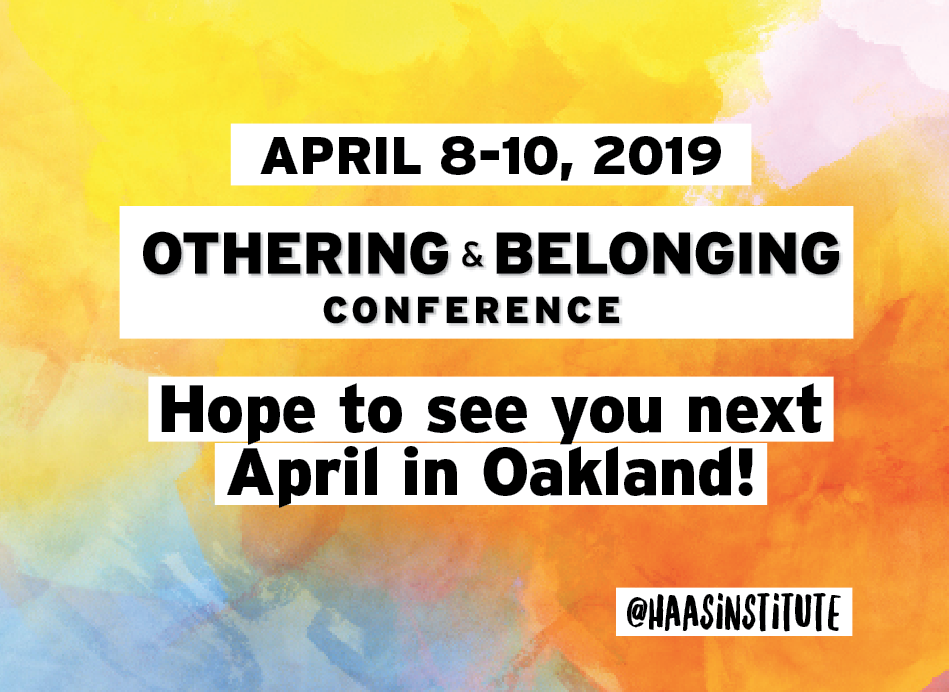 colorful image with watercolor background announcing dates of next Othering & Belonging conference April 8-10, 2019