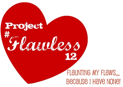 Project #Flawless12