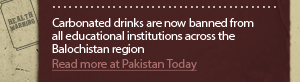 Carbonated drinks are banned from all educational institutions across the Balochistan region