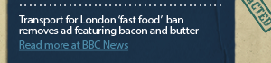 Transport for London 'fast food' ban removes ad featuring bacon and butter