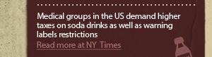 Medical Groups in the US demand higher taxes on soda drinks as well as warning labels and warning restrictions