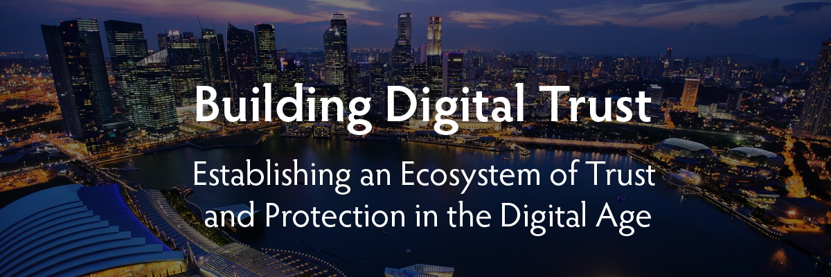 Building Digital Trust - Establishing an Ecosystem of Trust and Protection in the Digital Age