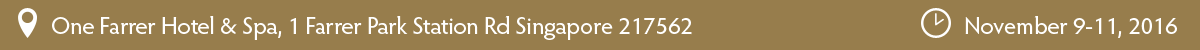 Venue: One Farrer Hotel & Spa, 1 Farrer Park Station Rd Singapore 217562