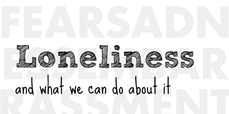 Loneliness and what we can do about it - workshop