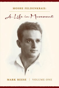Cover of the biography of Moshe Feldenkrais, pioneer of the Feldenkrais Method