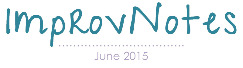 Improv Notes: June 2015
