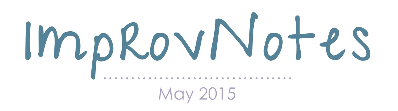 Improv Notes: April 2015