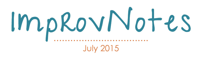 Improv Notes: July 2015