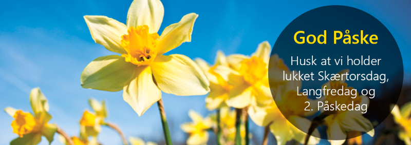 God Påske - Husk at vi holder lukket skærtorsdag, lang fredag og 2. påskedag