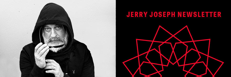 Jerry Joseph Newsletter