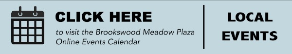 Click here to visit the Brookswood Meadow Plaza Online Events Calendar * Local Events link.