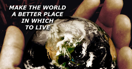Make The World a Better Place in Which to Live