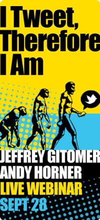 "LIVE! Webinar Event - ""I Tweet, Therefore I Am!"""