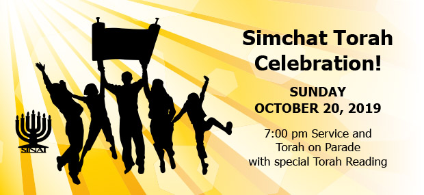 Simchat Torah Celebration on Sunday, October 20, 2019 -- 7:00 pm Service and Torah on Parade with special Torah Reading.