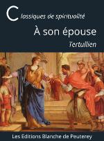 Lettres de Tertullien à son épouse