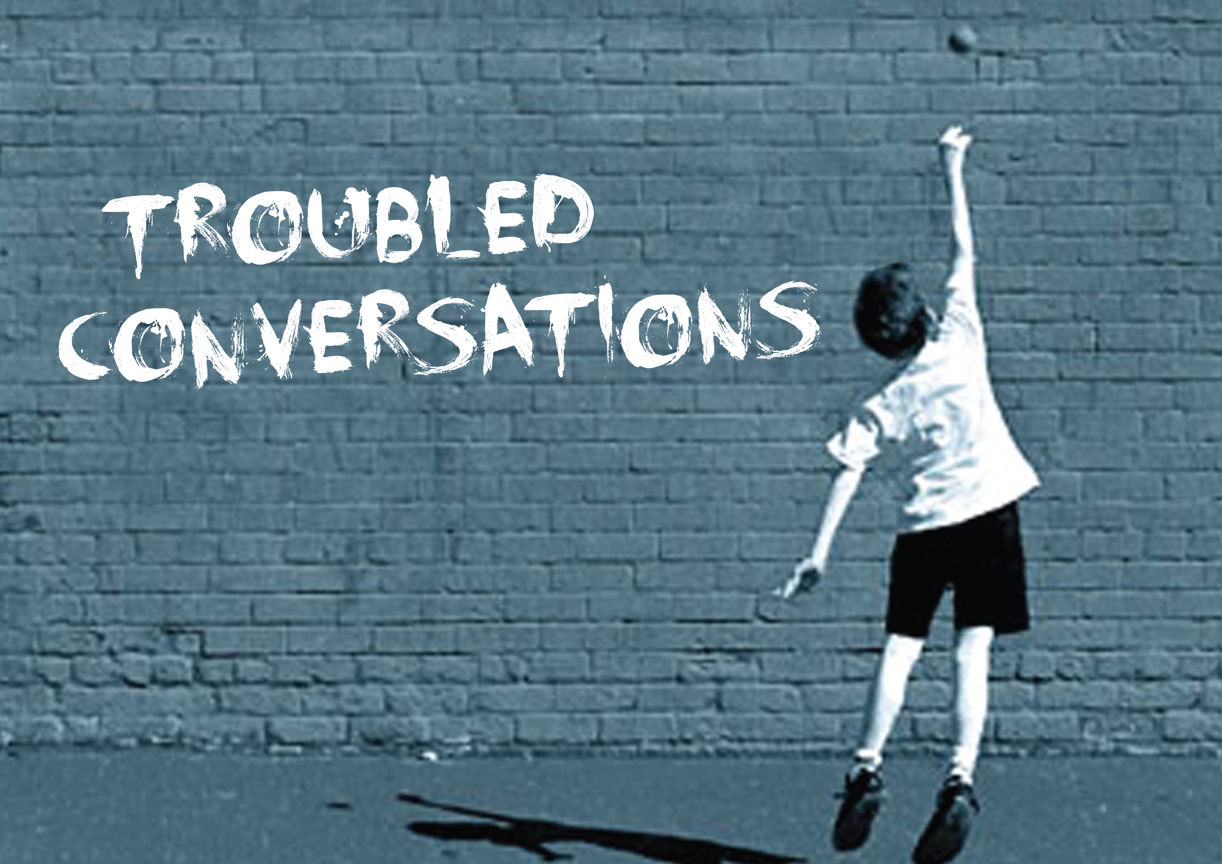 Troubled Conversations