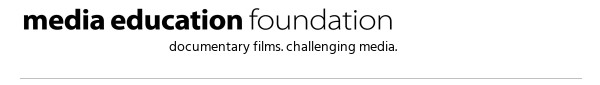 Media Education Foundation | documentary films. challenging media.