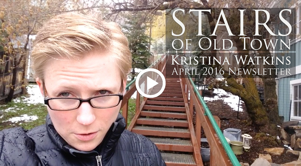 The Staircases in Old Town, Park City, UT [April 2016 Newsletter]