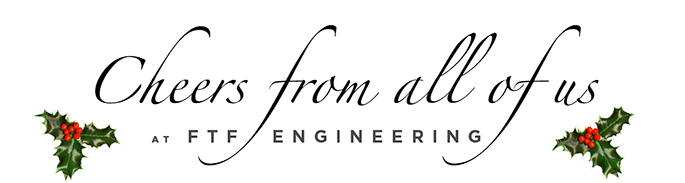 Happy Holidays from FTF ENGINEERING