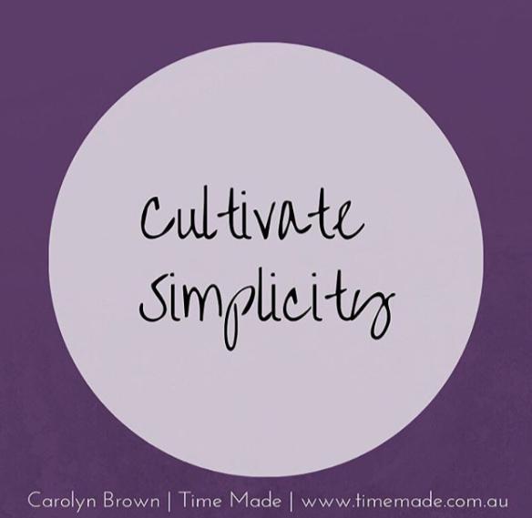 Cultivate simplicity
