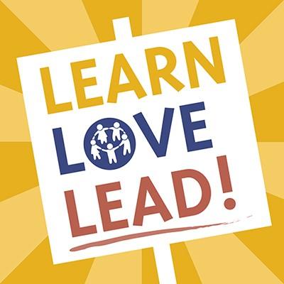Learn Love Lead Resist!